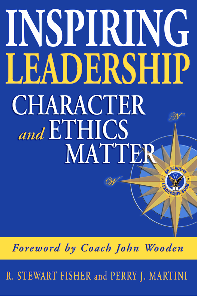 Inspiring Leadership: Character and Ethics Matter